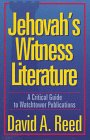 JEHOVAH'S WITNESS LITERATURE - a Critical Guide to Watchtower Publications