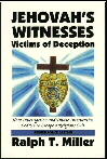 Jehovah's Witnesses - Victims of Deception - by police captain R. T. Miller